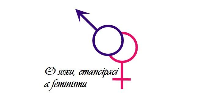 O sexu, emancipaci a feminismu