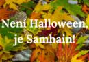 Dnes není Halloween, dnes je Samhain